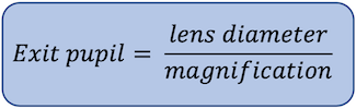 Exit pupil = lens diameter / magnification